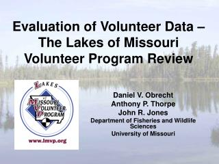 Evaluation of Volunteer Data � The Lakes of Missouri Volunteer Program Review