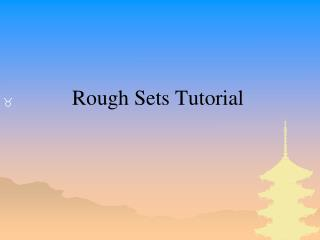 Rough Sets Tutorial