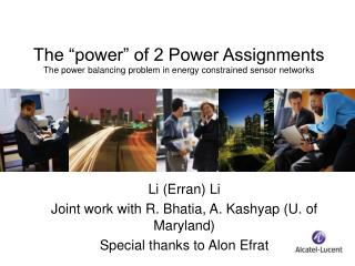 Li (Erran) Li  Joint work with R. Bhatia, A. Kashyap (U. of Maryland) Special thanks to Alon Efrat