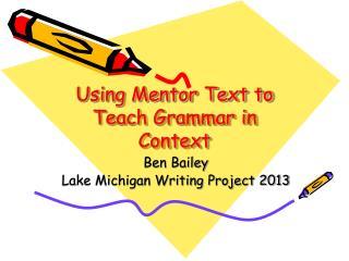 Using Mentor Text to Teach Grammar in Context