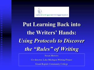 """Put Learning Back into  the Writers' Hands: Using Protocols to Discover the """"Rules"""" of Writing"""