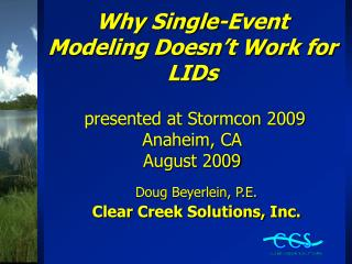 Why Single-Event Modeling Doesn t Work for LIDs   presented at Stormcon 2009 Anaheim, CA August 2009