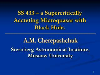 SS 433 – a Supercritically Accreting Microquasar with Black Hole.