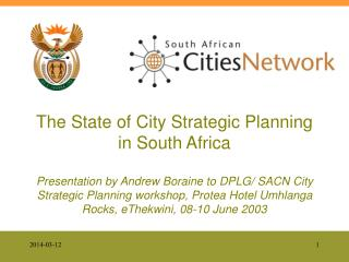 The State of City Strategic Planning in South Africa  Presentation by Andrew Boraine to DPLG