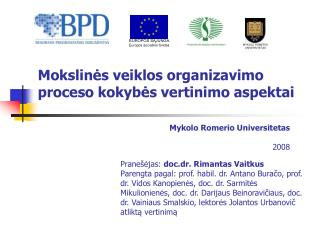 Mokslin?s veiklos organizavimo proceso kokyb?s vertinimo aspektai