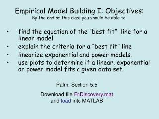 Empirical Model Building I: Objectives: By the end of this class you should be able to: