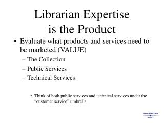 Librarian Expertise  is the Product