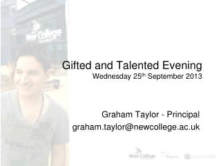Gifted and Talented Evening  Wednesday 25 th  September 2013