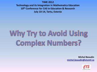 Why Try to Avoid Using Complex Numbers?