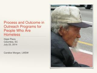 Process and Outcome in Outreach Programs for People Who Are Homeless