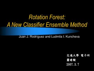 Rotation Forest:  A New Classifier Ensemble Method