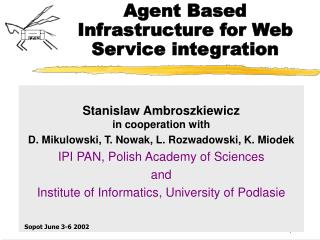 Agent Based Infrastructure for Web Service integration