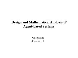Design and Mathematical Analysis of Agent-based Systems
