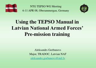 Using the TEPSO Manual in Latvian National Armed Forces' Pre-mission training