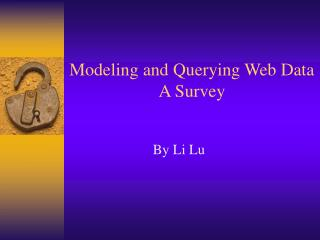 Modeling and Querying Web Data A Survey
