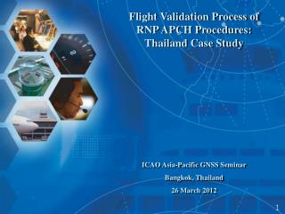 Flight Validation Process of  RNP APCH Procedures:  Thailand Case Study