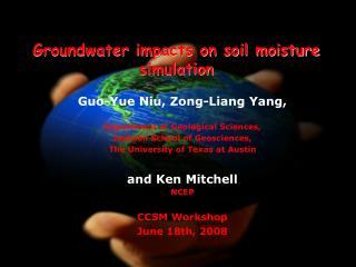 Guo-Yue Niu, Zong-Liang Yang,  Department of Geological Sciences, Jackson School of Geosciences,