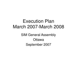 Execution Plan March 2007-March 2008