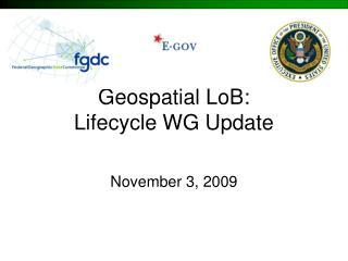 Geospatial LoB:  Lifecycle WG Update