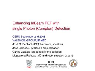 Enhancing InBeam PET with  single Photon (Compton) Detection CERN September 2nd 2008