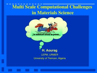 Multi Scale Computational Challenges  in Materials Science