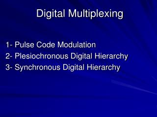 Digital Multiplexing