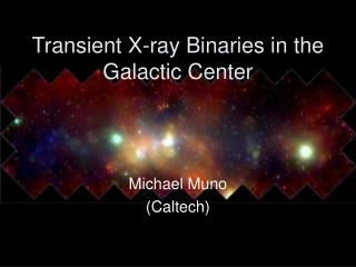 Transient X-ray Binaries in the Galactic Center