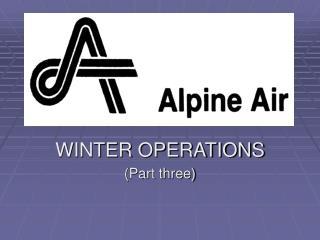 WINTER OPERATIONS (Part three)