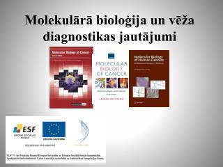 Molekulārā bioloģija un vēža diagnostikas jautājumi