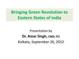 Bringing Green Revolution to Eastern States of India