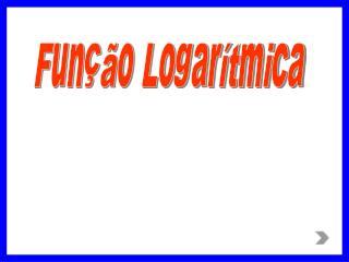 Função Logarítmica