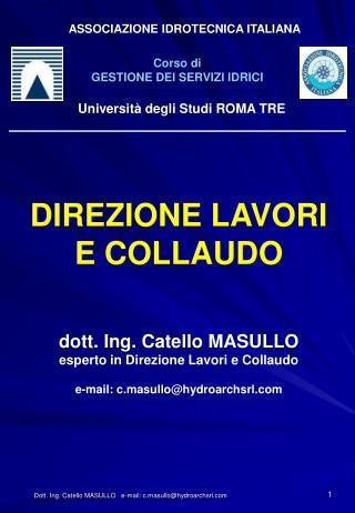 Dott. Ing. Catello MASULLO   e-mail: c.masullohydroarchsrl