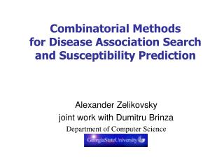 Combinatorial Methods  for Disease Association Search  and Susceptibility Prediction