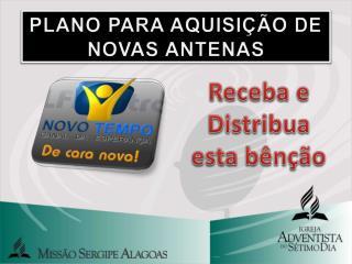 PLANO PARA AQUISI��O DE NOVAS ANTENAS