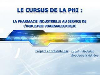 Le cursus de la PHI :  la pharmacie industrielle au service de l'industrie pharmaceutique