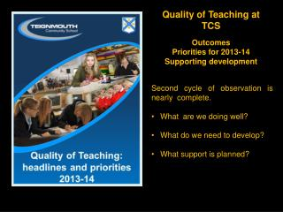 Quality of Teaching at TCS Outcomes Priorities for 2013-14 Supporting development