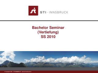Bachelor Seminar (Vertiefung) SS 2010