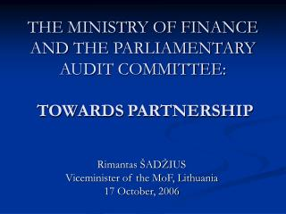THE  MINISTRY OF FINANCE AND  THE  PARLIAMENTARY AUDIT COMMITTEE:  TOWARDS PARTNERSHIP