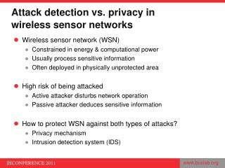 Attack detection vs.  p rivacy  in wireless sensor networks