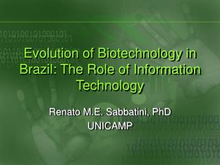 Evolution of Biotechnology in Brazil: The Role of Information Technology