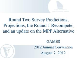 GAMES  2012  Annual Convention August 7, 2012