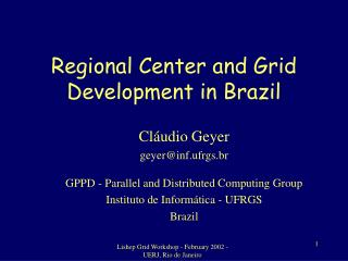 Regional Center and Grid Development in Brazil