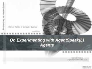 On Experimenting with AgentSpeak(L) Agents