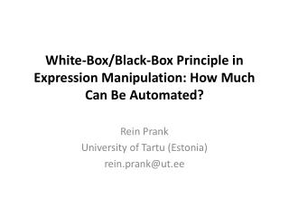 White-Box/Black-Box Principle in Expression Manipulation: How Much Can Be Automated?
