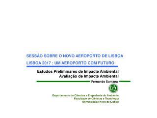 Estudos Preliminares de Impacte Ambiental Avaliação de Impacte Ambiental
