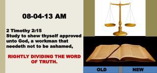 08-04-13 AM 2 Timothy 2:15
