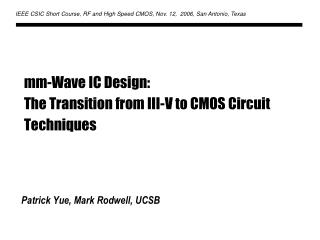 mm-Wave IC Design:  The Transition from III-V to CMOS Circuit Techniques