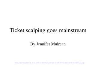 Ticket scalping goes mainstream