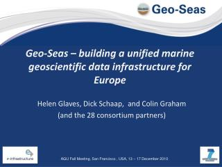 Geo-Seas � building a unified marine geoscientific data infrastructure for Europe