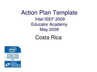 Action Plan Template Intel  ISEF 2009 Educator Academy May 2009